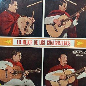 LP - Los Chalchaleros – Lo Mejor De Los Chalchaleros (Importado Argentina)