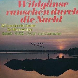 LP - Harry Pleva-Chor Und Orchester – Wildgänse Rauschen Durch Die Nacht (Importado Alemanha)