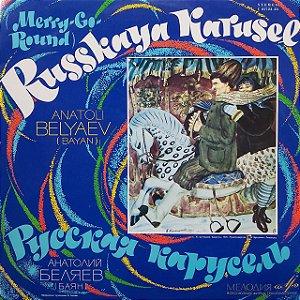 LP - Anatoli Belyayev – Russkaya Karusel (Merry-Go-Round) (Importado USSR)