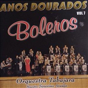 CD - Orquestra Tabajara - Anos Dourados - Boleros - Vol 7