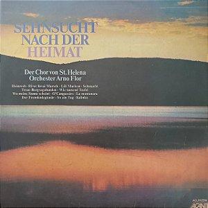 LP - Der Chor Von St. Helena - Orchester Arno Flor – Sehnsucht Nach Der Heimat (Importado Alemanha)