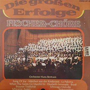 LP - Fischer-Chöre - Orchester Hans Bertram – Die Großen Erfolge (Importado Alemanha)