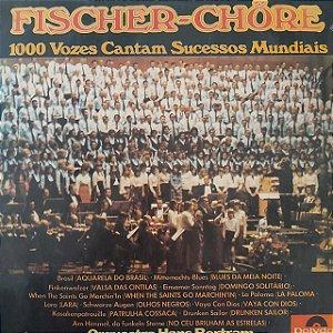 LP - Fischer Chöre - Orchester Hans Bertram – 1000 Vozes Cantam Sucessos Mundiais (Importado Alemanha)