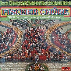 LP - Fischer Chöre – Das Grosse Sonntagskonzert (Importado Alemanha)