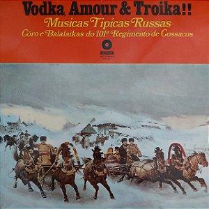 LP - Vodka, Amour & Troika!! Musicas Tipicas Russas (Vários Artistas) (Importado Russia)