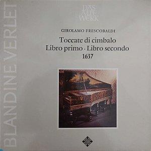 LP - Girolamo Frescobaldi, Blandine Verlet – Toccate Di Cimbalo (Importado Alemanha)