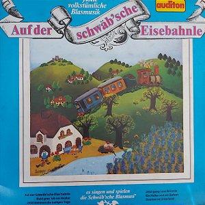 LP - Schwäb'sche Blasmusi – Auf Der Schwäb'sche Eisenbahnle (Importado Alemanha)