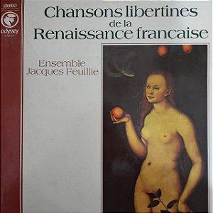 LP - Ensemble Jacques Feuillie – Chansons Libertines De La Renaissance Française Volume 1 (Importado França)
