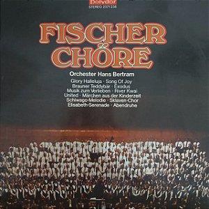 LP - Fischer Chöre - Orchester Hans Bertram  (Importado Alemanha)