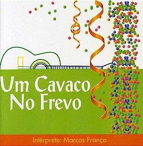 CD - Marcos França - Um Cavaco No Frevo