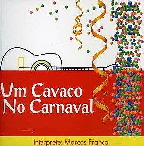 CD - Marcos França - Um Cavaco No Carnaval