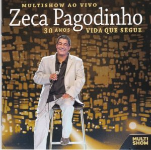 CD - Zeca Pagodinho – Multishow Ao Vivo: 30 Anos, Vida Que Segue (Lacrado)