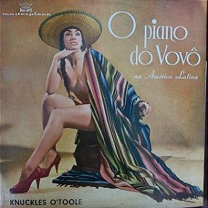 LP - Knuckles O'Toole – O Piano Do Vovô Na América Latina