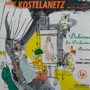 LP - André Kostelanetz And His Orchestra – La Bohême For Orchestra