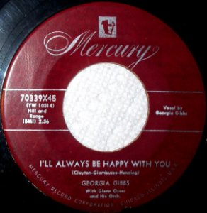 COMPACTO - Georgia Gibbs With Glenn Osser And His Orchestra – I'll Always Be Happy With You / My Sin