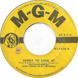 COMPACTO - Ziggy Elman And His Orchestra* – Lovely To Look At / Smoke Gets In Your Eyes