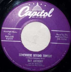 COMPACTO - Ray Anthony & His Orchestra – Somewhere Beyond Tonight / Dance  My Heart