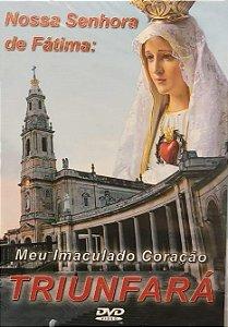 DVD - Nossa Senhora de Fátima - Meu Imaculado Coração Triunfará (Novo - Lacrado)