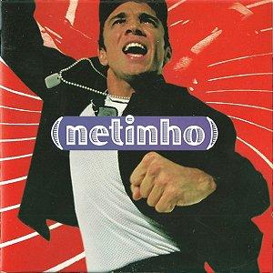 CD - Netinho – Me Leva