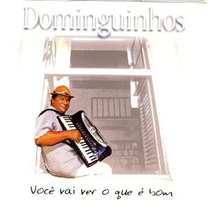 CD - Dominguinhos – Você Vai Ver O Que É Bom