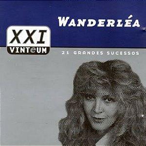 CD - WANDERLÉA (Coleção XXI (VINTeUM) : 21 GRANDES SUCESSOS)
