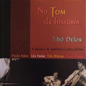 CD - No Tom da História - A Música de Antônio Carlos Jobim