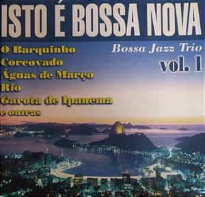 CD - Bossa Jazz Trio - Isto é Bossa Nova - Vol. 1