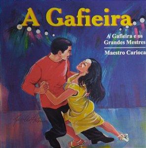 CD - A Gafieira e os Grandes Mestres