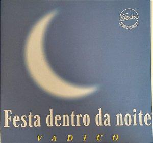 CD - Vadico - Festa Dentro da Noite