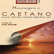 CD - O Piano de Luiz Avellar - Homenagem a Caetano Veloso (Talento Brasileiro 2)