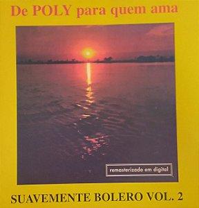 CD - De Poly para Quem Ama Bolero - Suavemente Bolero Vol. 2