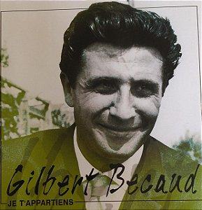 CD - Gilbert Bacaud: Je T'appartins (IMP)