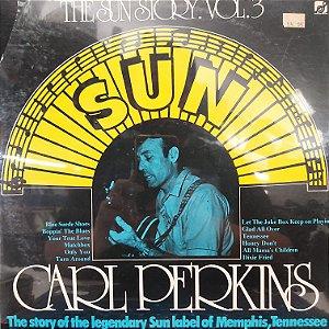 LP - Carl Perkins – The Sun Story Vol.3 (Importado US) (Lacrado)