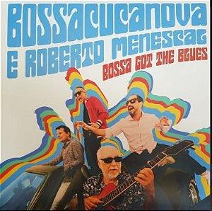 LP - Bossacucanova E Roberto Menescal – Bossa Got The Blues (Novo - Lacrado) Polysom