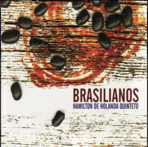 CD - Hamilton de Holanda Quinteto – Brasilianos