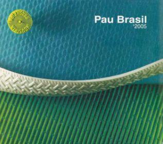 CD - Pau Brasil – '2005