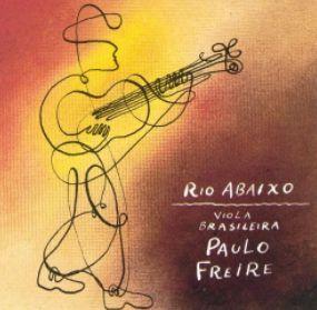 CD - Paulo Freire – Rio Abaixo - Viola Brasileira