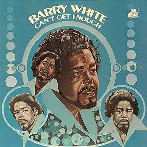 LP - Barry White – Can't Get Enough - Importado (Europe) (Novo - Lacrado) Entrega a partir de 10 de Agosto de 2021.