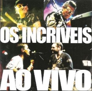 CD - Os Incríveis – Ao Vivo