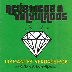 CD - Acústicos & Valvulados – Diamantes Verdadeiros - O Top 10 Da Era Do Rádio (Novo - Lacrado)