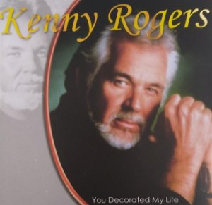 CD - Kenny Rogers - You Decorated My Life