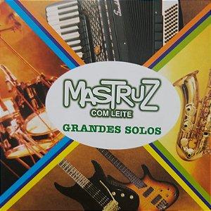 CD - Mastruz com Leite - Grandes Solos