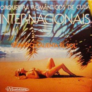 CD - Orquestra Romanticos de Cuba - Quando Calienta El Sol - Internacionais