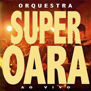 CD - Orquestra Super Oara - Ao Vivo