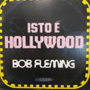 LP - Bob Fleming - Istó é Hollywood
