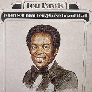 LP - Lou Rawls – When You Hear Lou, You've Heard It All (Importado US)