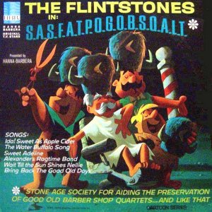 LP - The Flintstones – S.A.S.F.A.T.P.O.G.O.B.S.Q.A.L.T. (Stone Age Society For Aiding The Preservation Of Good Old Barber Shop Quartets... And Like That) - Importado (US)