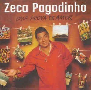 CD - Zeca Pagodinho – Uma Prova De Amor (Digifile)