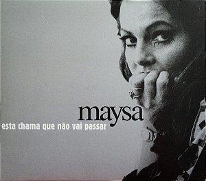 CD - Maysa - Esta Chama Que Não Vai Passar (Digipack)