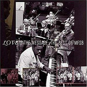 MFSB - Love Is The Message The Best Of MFSB